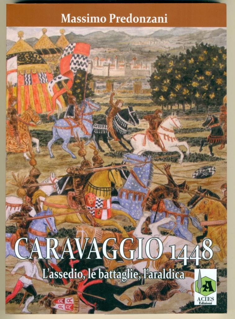 Caravaggio 1448 l'assedio le battaglie l'araldica